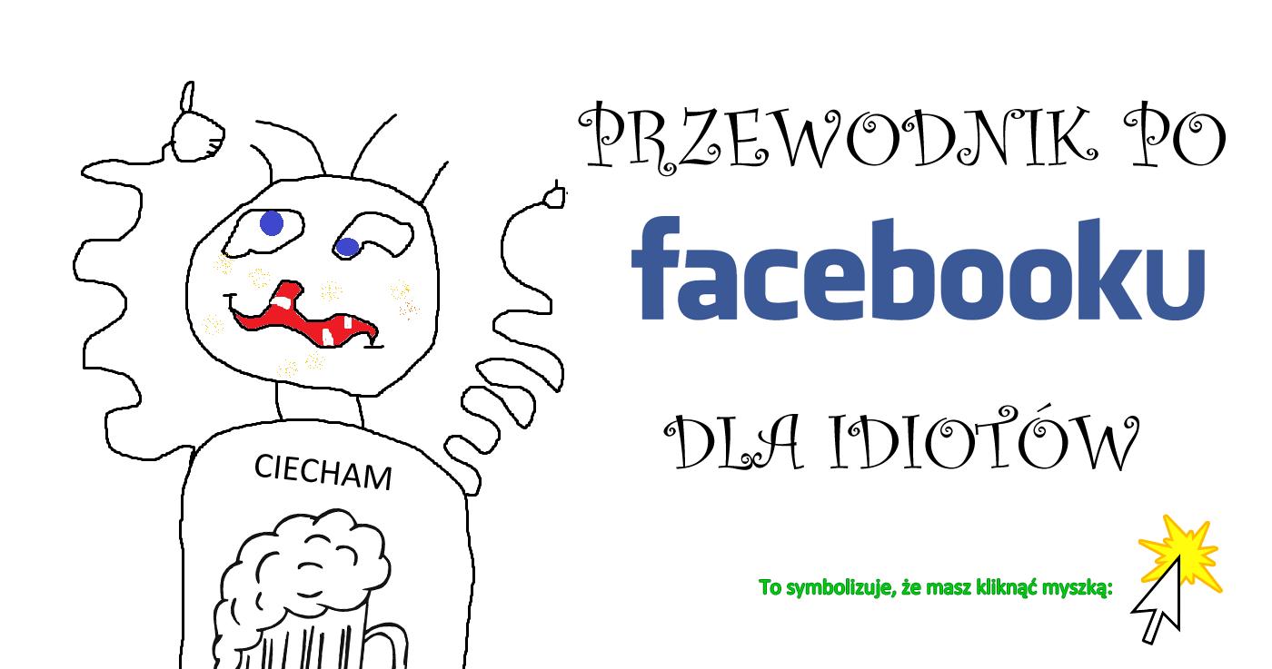 Przewodnik po Facebooku dla idiotów